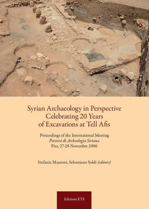 Syrian Archaeology in Perspective Celebrating 20 Years of Excavations at Tell Afis..
