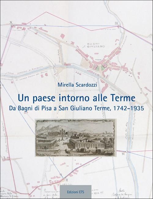Un paese intorno alle Terme - Mirella Scardozzi | Ed. ETS ...