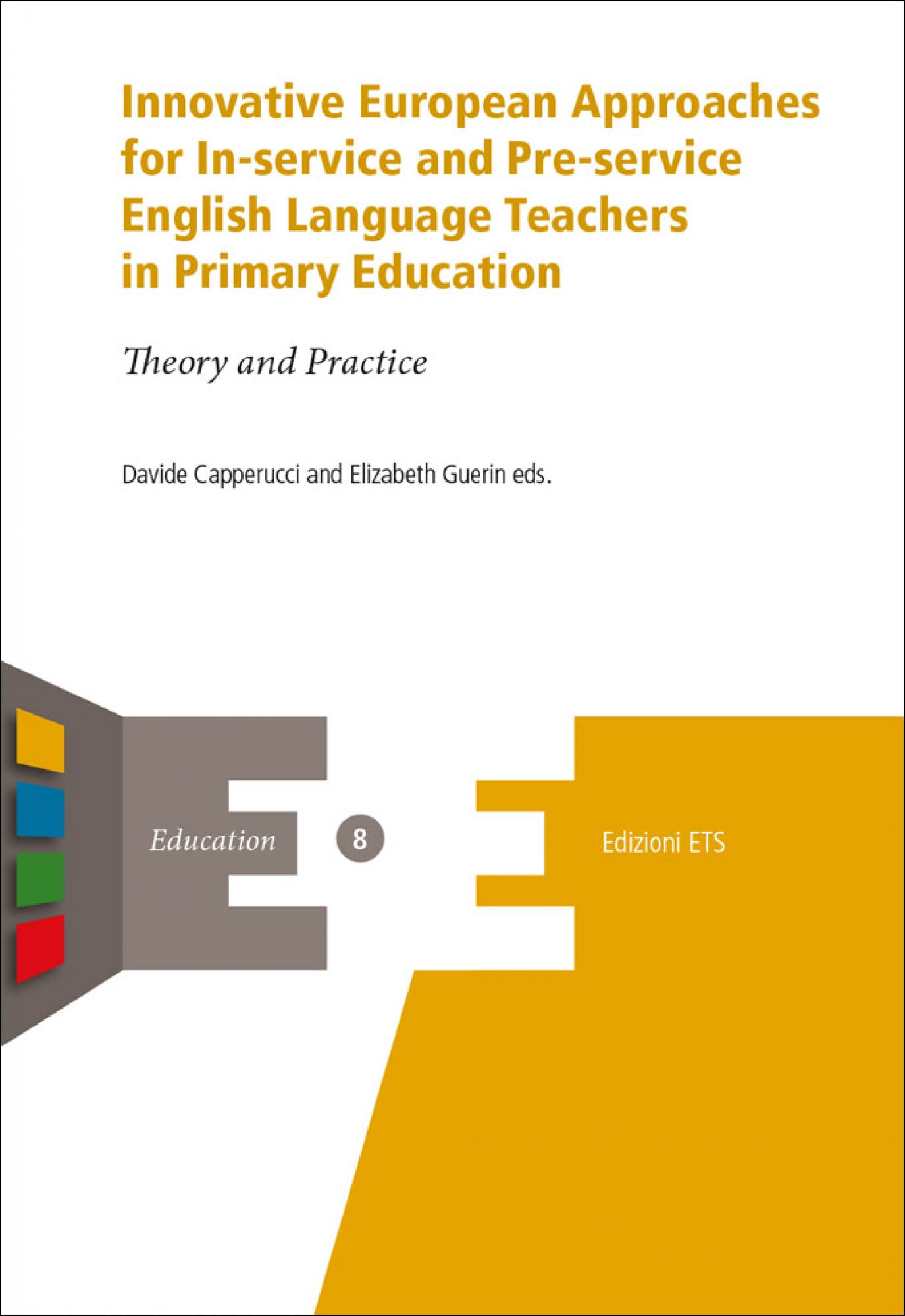 Innovative European Approaches for In-service and Pre-service English Language Teachers in Primary Education.