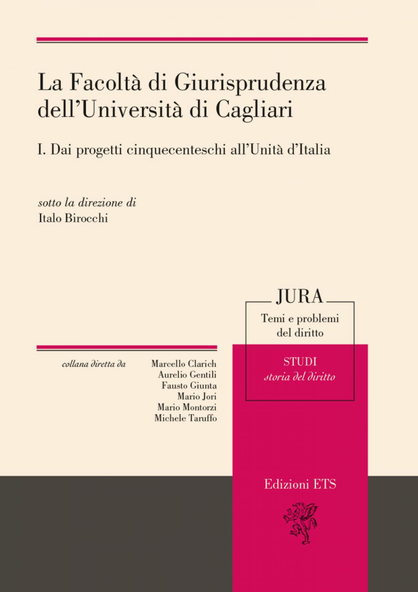 La Facoltà di Giurisprudenza dell'Università di Cagliari. I. Dai progetti cinquecenteschi all'Unità d'Italia