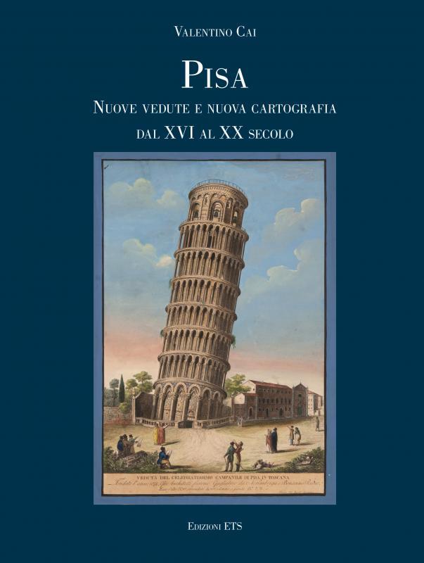Pisa, nuove vedute e nuova cartografia