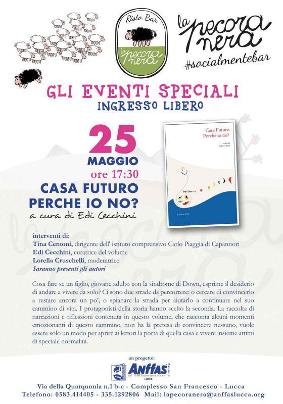 A Lucca, Casa futuro perché io no?