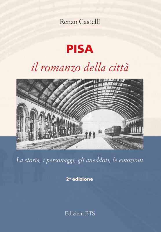 Pisa, il romanzo della città
