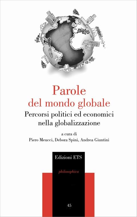 Parole del mondo globale.Percorsi politici ed economici nella globalizzazione