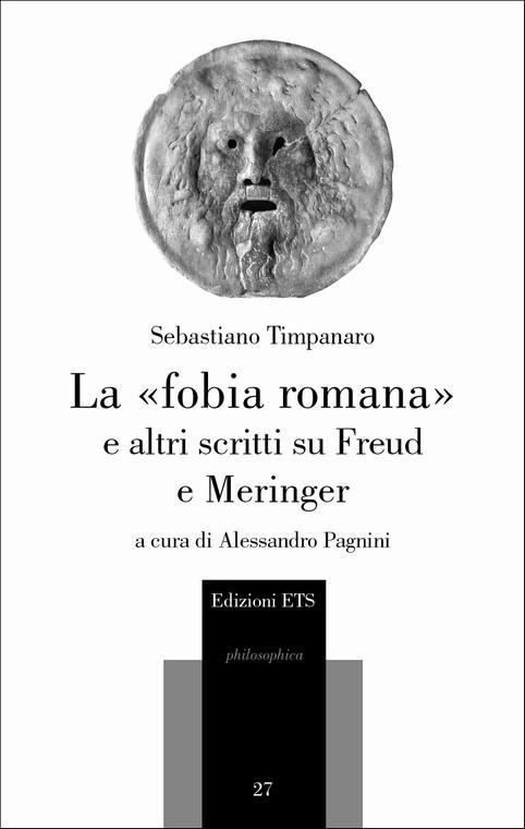 La «fobia romana» e altri scritti su Freud e Meringer