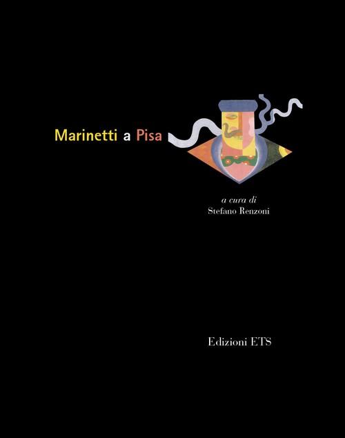 Marinetti a Pisa