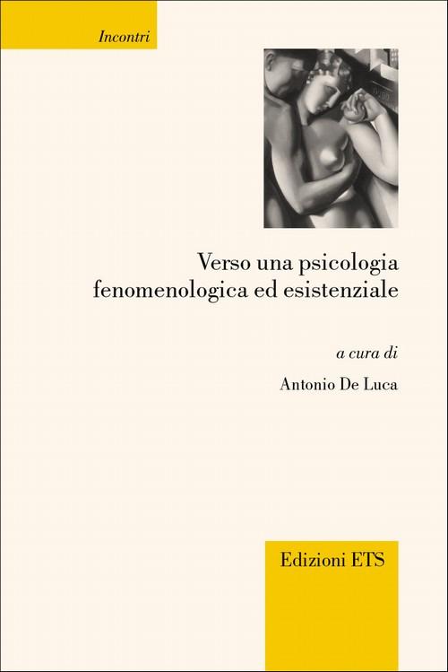 Verso una psicologia fenomenologica ed esistenziale