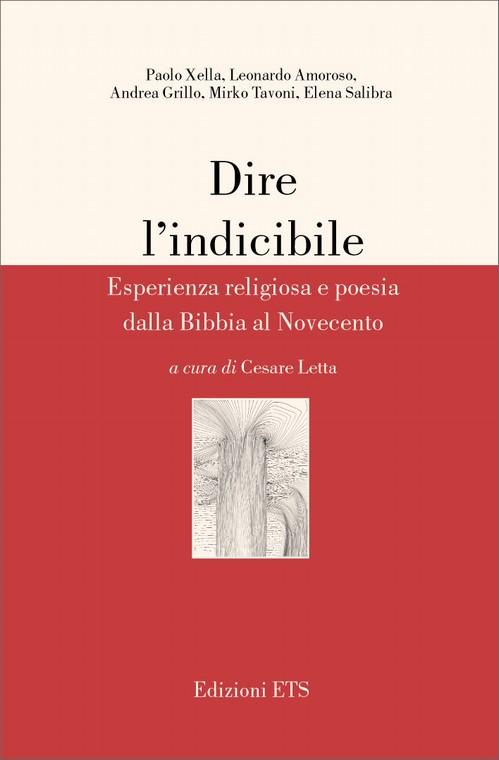 Dire l'indicibile.Esperienza religiosa e poesia dalla Bibbia al Novecento