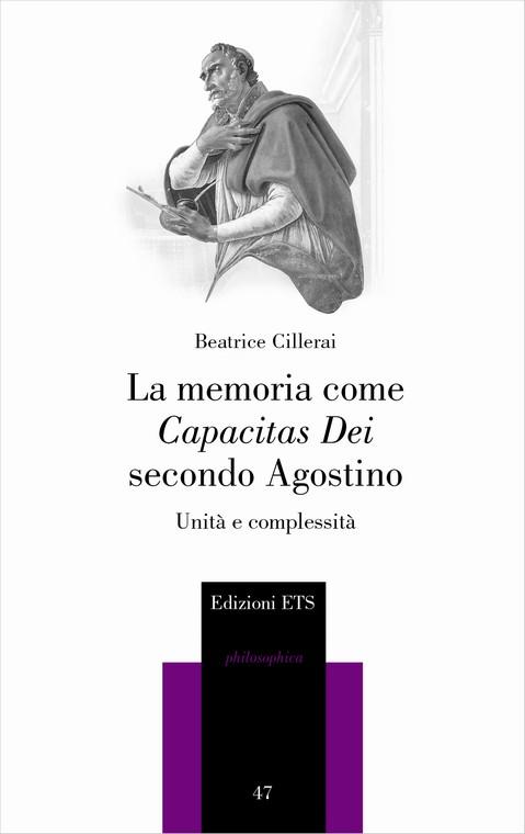 La memoria come <i>capacitas Dei</i> secondo Agostino.Unità e complessità