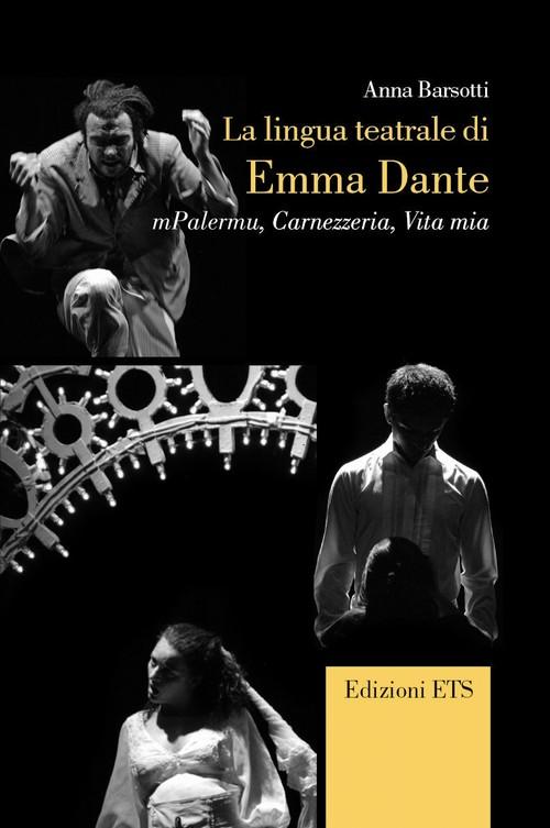 La lingua teatrale di Emma Dante.mPalermu, Carnezzeria, Vita mia