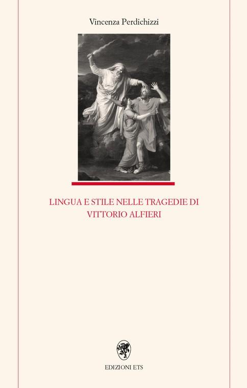 Lingua e stile nelle tragedie di Vittorio Alfieri