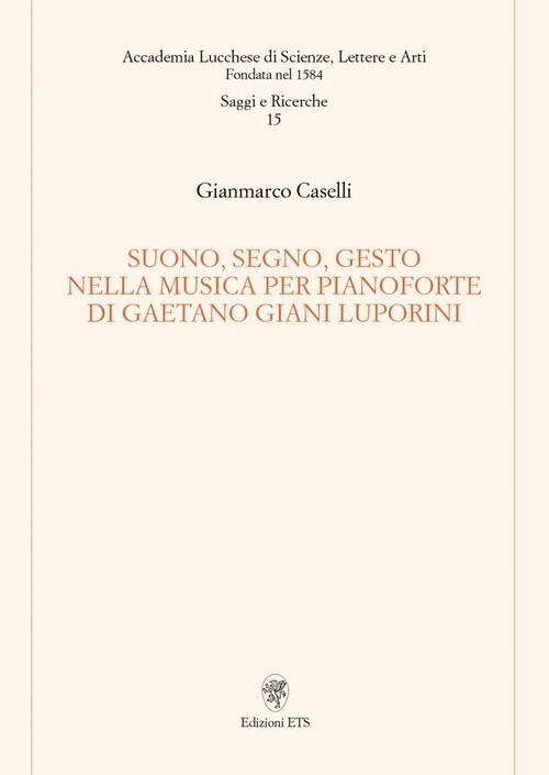 Suono, segno, gesto nella musica per pianoforte di Gaetano Giani Luporini