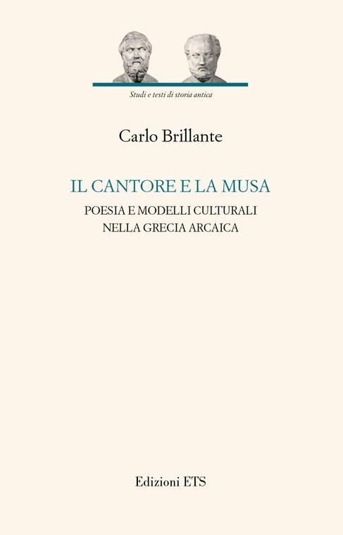 Il cantore e la musa.Poesia e modelli culturali nella Grecia arcaica
