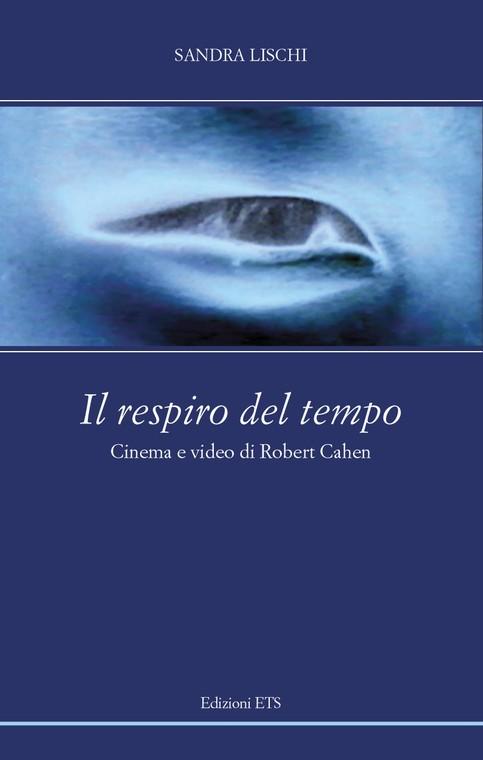 Il respiro del tempo.Cinema e video di Robert Cahen