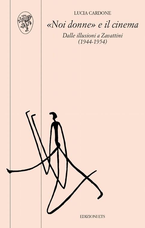 ''Noi donne'' e il cinema.Dalle illusioni a Zavattini. (1944-1954)