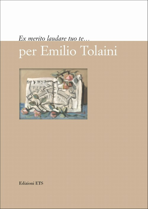 Ex merito laudare tuo te....per Emilio Tolaini