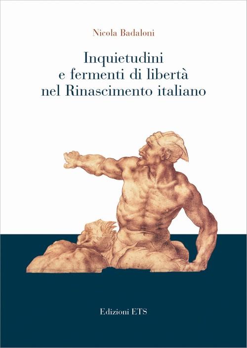 Inquietudini e fermenti di libertà <br> nel Rinascimento italiano