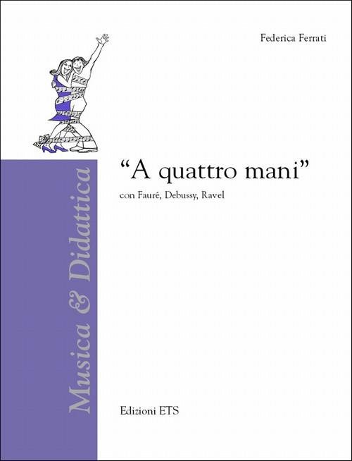 ''A quattro mani''.con Fauré, Debussy, Ravel