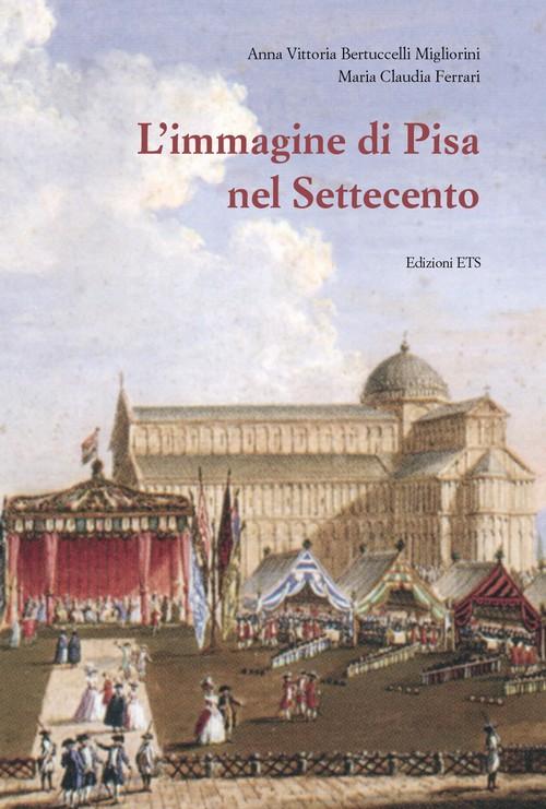 L'immagine di Pisa nel Settecento