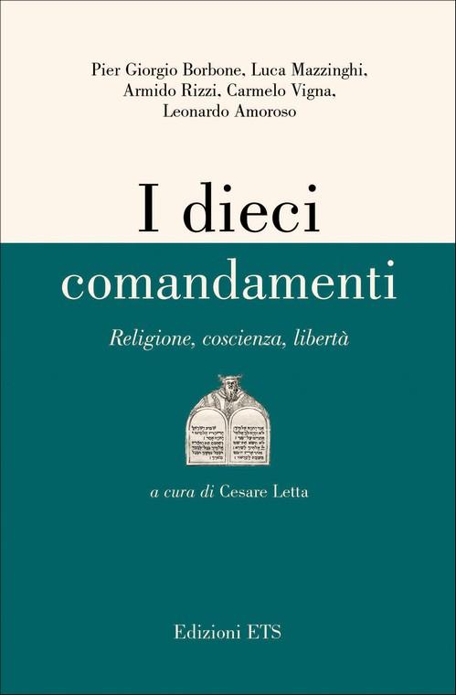 I dieci comandamenti.Religione, coscienza, libertà