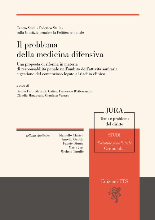 Il problema della medicina difensiva.Una proposta di riforma in materia di responsabilità penale nell'ambito dell'attività sanitaria e gestione del contenzioso legato al rischio clinico