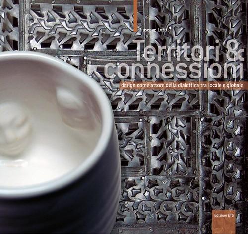 Territori&Connessioni.design come attore della dialettica tra locale e globale