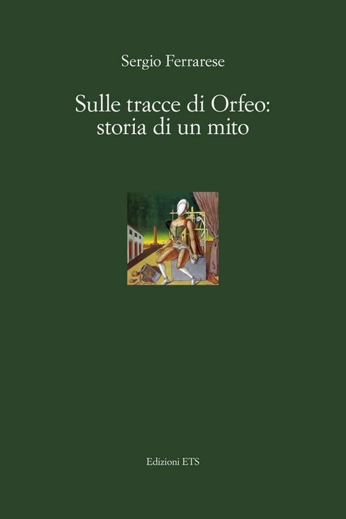 Sulle tracce di Orfeo: storia di un mito