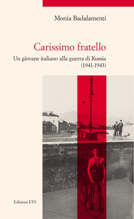 Carissimo fratello.Un giovane italiano alla guerra di Russia (1941-1943)