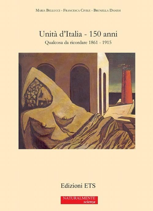 Unità d'Italia - 150 anni.Qualcosa da ricordare 1861-1915