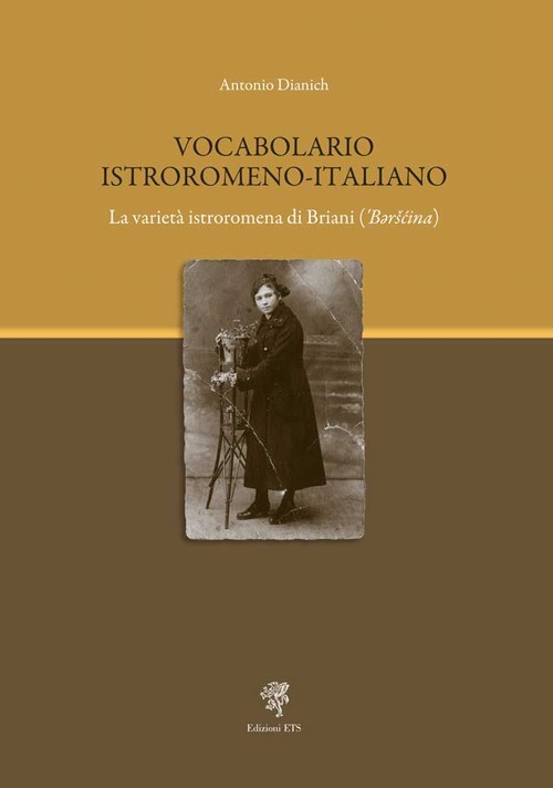 VOCABOLARIO ISTROROMENO-ITALIANO.La varietà istroromena di Briani ('Bəršćina)
