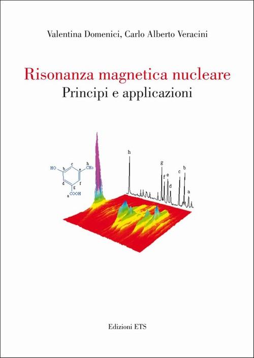 Risonanza magnetica nucleare.Principi e applicazioni