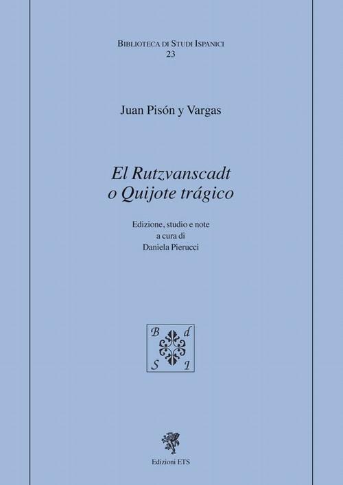 El Rutzvanscadt o Quijote trágico
