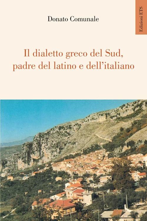 Il dialetto greco del Sud, padre del latino e dell'italiano