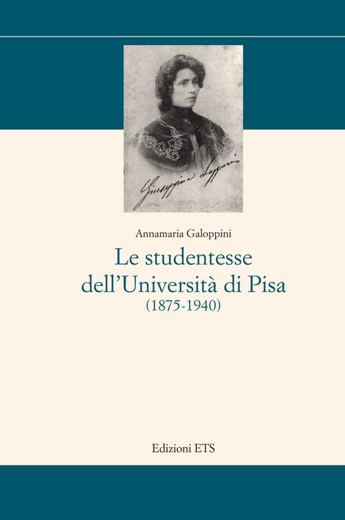 Le studentesse dell'Università di Pisa.(1875-1940)