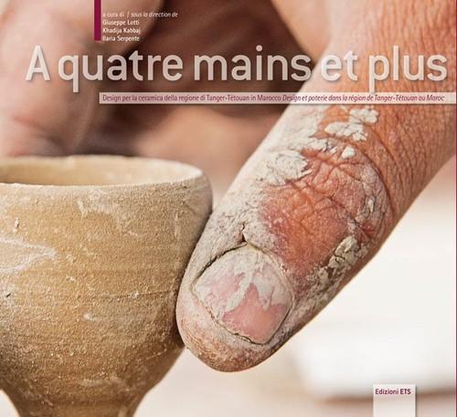 A quatre mains et plus.Design per la ceramica della regione di Tanger-Tétouan in Marocco Design et poterie dans la région de Tanger-Tétouan au Maroc