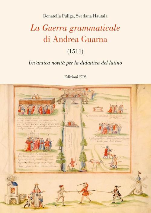 La guerra grammaticale di andrea guarna 1511 donatella puliga svetlana hautala ed ets - La finestra di fronte andrea guerra ...