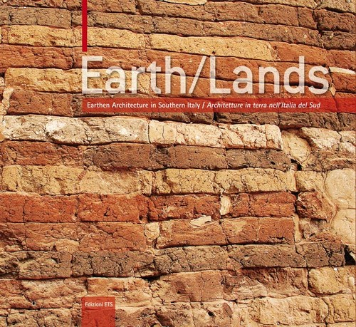 Earth/Lands.Earthen Architectures in Southern Italy / Architetture in terra nell'Italia del Sud