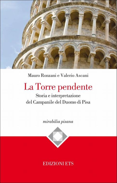 La Torre pendente.Storia e interpretazione del Campanile del Duomo di Pisa