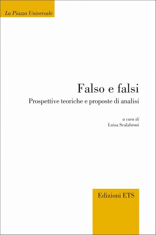 Falso e falsi.Prospettive teoriche e proposte di analisi
