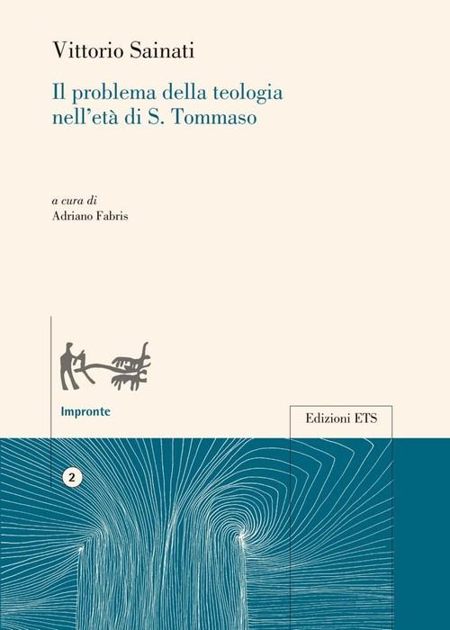 Il problema della teologia nell'età di S. Tommaso