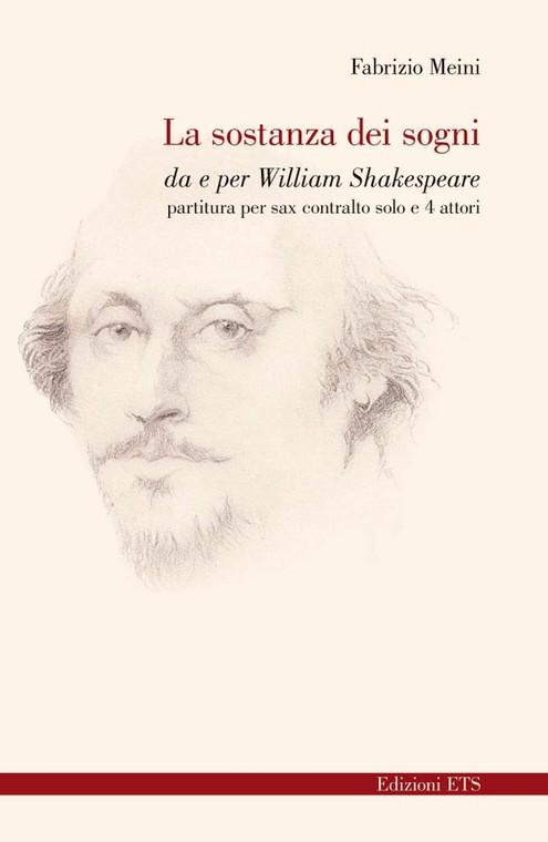 La sostanza dei sogni.da e per William Shakespeare - partitura per sax contralto solo e 4 attori