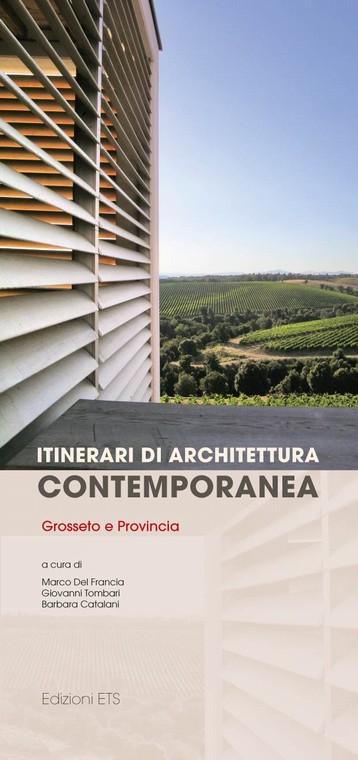 Itinerari di architettura contemporanea.Grosseto e Provincia