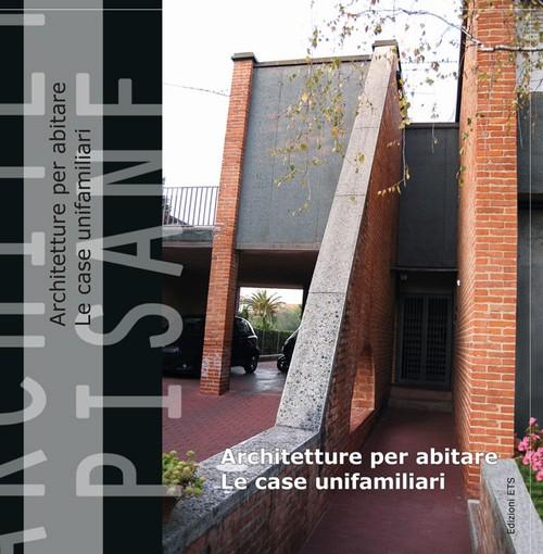 Architetture Pisane 22-23.Architettura per abitare. Le case unifamiliari