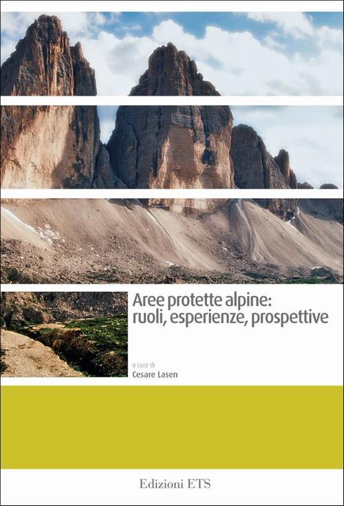 Aree protette alpine: ruoli, esperienze, prospettive