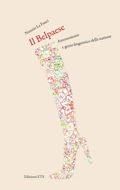 Il Belpaese.Antonomasie e genio linguistico della nazione