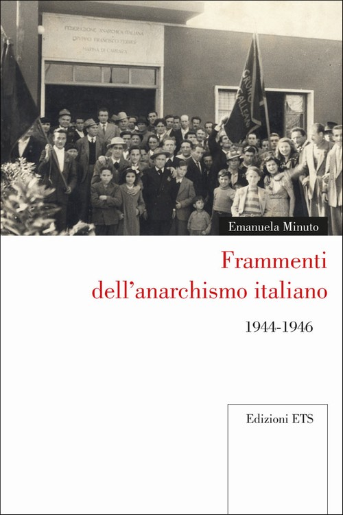 Frammenti dell'anarchismo italiano.1944-1946