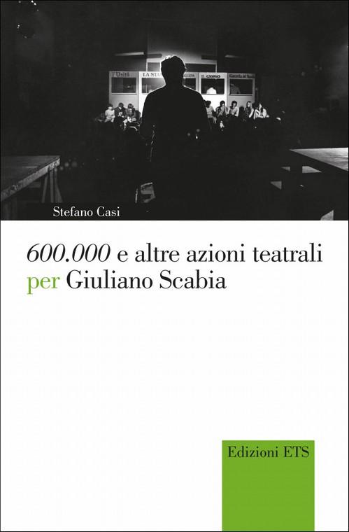 <i>600.000</i> e altre azioni teatrali per Giuliano Scabia