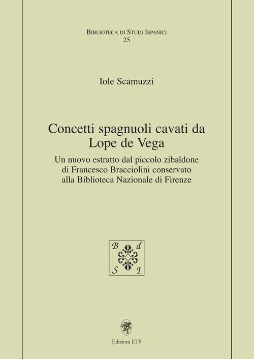 Concetti spagnuoli cavati da Lope de Vega.Un nuovo estratto dal piccolo zibaldone di Francesco Bracciolini conservato alla Biblioteca Nazionale di Firenze