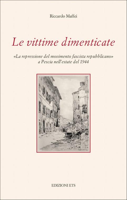 Le vittime dimenticate.«La repressione del movimento fascista repubblicano» a Pescia nell'estate del 1944