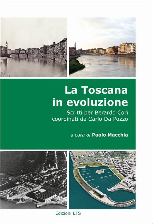 La Toscana in evoluzione.Scritti per Berardo Cori coordinati da Carlo Da Pozzo